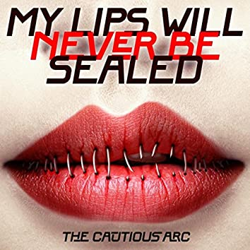My Lips Will Never Be Sealed (Radio Mix)