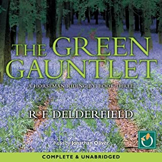 The Green Gauntlet                   By:                                                                                                                                 R. F. Delderfield                               Narrated by:                                                                                                                                 Jonathan Oliver                      Length: 18 hrs and 47 mins     2 ratings     Overall 5.0