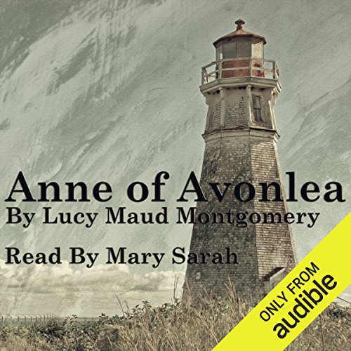 Anne of Avonlea     Anne of Green Gables Part 2              By:                                                                                                                                 Lucy Maud Montgomery                               Narrated by:                                                                                                                                 Mary Sarah                      Length: 9 hrs and 1 min     1,582 ratings     Overall 4.6