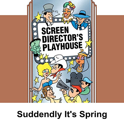 Screen Director's Playhouse: Suddenly It's Spring audiobook cover art