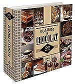 1001 recettes - Plaisirs au chocolat d'Estérelle COLLECTIF