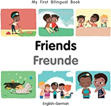 My First Bilingual Book–Friends (English–German) (German and English Edition)