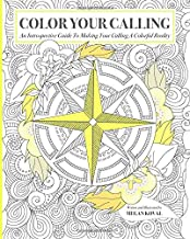 Color Your Calling: An Introspective Guide To Making Your Calling A Colorful Reality