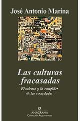 Las culturas fracasadas: El talento y la estupidez de las sociedades (Argumentos nº 419) (Spanish Edition) Format Kindle
