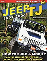 Jeep TJ 1997-2006: How to Build & Modify (Performance How to)