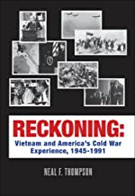 Reckoning: Vietnam and America's Cold War Experience, 1945-1991