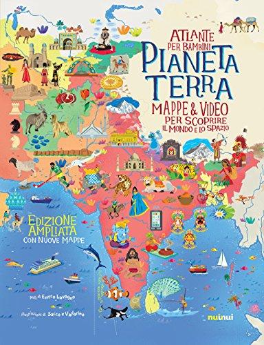 Pianeta Terra. Atlante per bambini. Mappe & video per scoprire il mondo e lo spazio. Ediz. ampliata