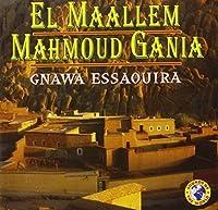 Gnawa Essaquira by El Maallem Mahmoud Gania (1999-11-10)