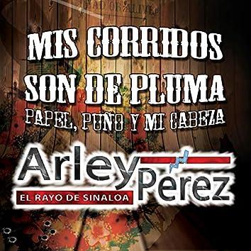 Mis Corridos Son De Pluma, Papel, Puño Y Mi Cabeza