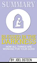 Summary of Blessed in the Darkness: How All Things Are Working for Your Good by Joel Osteen