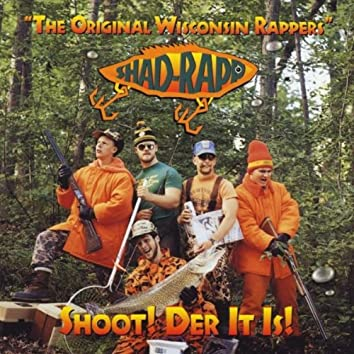 Shoot! Der It Is!