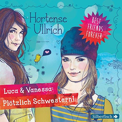 Luca & Vanessa: Plötzlich Schwestern! Titelbild