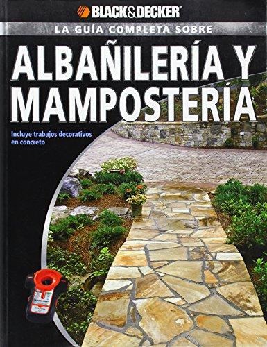 La Guia Completa Sobre Albanileria y Mamposteria: Incluye Trabajos Decorativos...