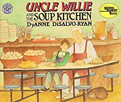 Uncle Willie and the Soup Kitchen by DyAnne DiSalvo