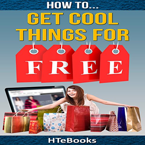 How to Get Cool Things for Free audiobook cover art