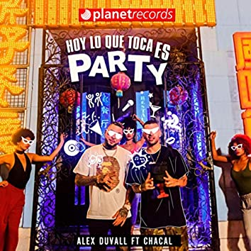 Hoy Lo Que Toca Es Party