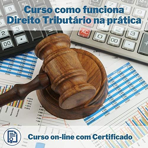 Curso Online em videoaula de como funciona Direito tributário na prática com Certificado + 2 brindes
