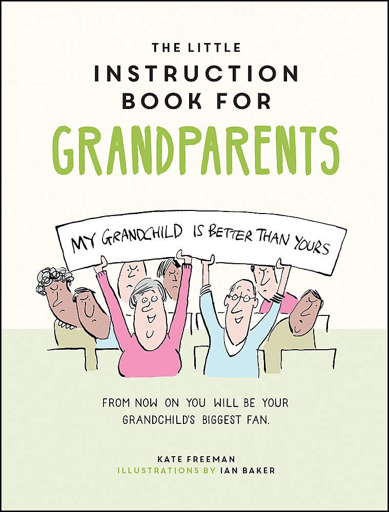 Image OfThe Little Instruction Book For Grandparents: Tongue-in-Cheek Advice For Surviving Grandparenthood