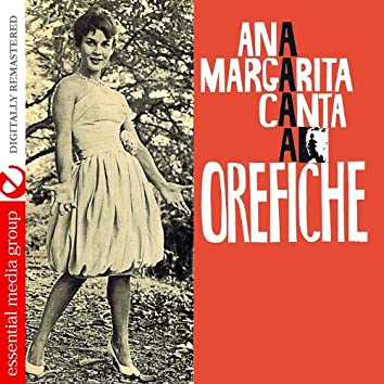 Ana Margarita Canta A Orefiche (Digitally Remastered)