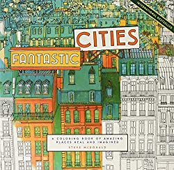 Fantastic Cities Coloring Book by Steve McDonald