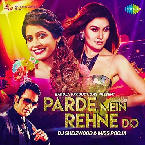 Miss Pooja & DJ Sheizwood