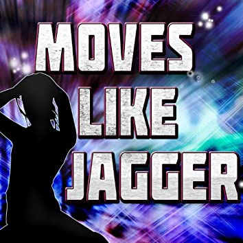 Moves Like Jagger