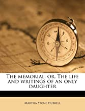 The Memorial; Or, the Life and Writings of an Only Daughter