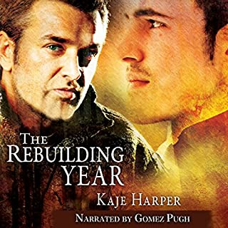 The Rebuilding Year                   By:                                                                                                                                 Kaje Harper                               Narrated by:                                                                                                                                 Gomez Pugh                      Length: 9 hrs and 45 mins     28 ratings     Overall 4.6