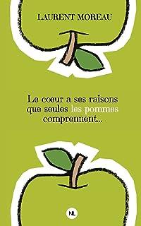 Le coeur a ses raisons que seules les pommes comprennent...