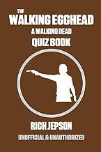 The Walking Egghead: A Walking Dead Quiz Book
