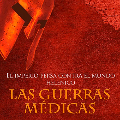 Las Guerras Médicas [The Greco-Persian Wars] audiobook cover art