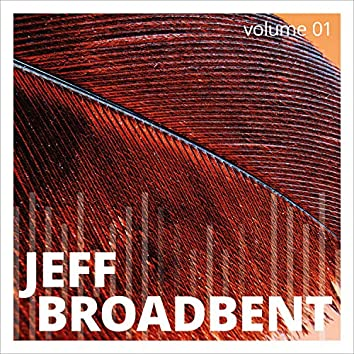 Jeff Broadbent, Vol. 1