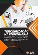 Terceirização na Engenharia: Construção e Manutenção (Portuguese Edition)