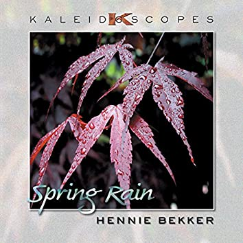 Kaleidoscopes – Spring Rain