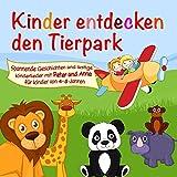 Kinder entdecken den Tierpark (Ein Hörspiel für Kinder von 4-8 Jahre mit tollen Kinderliedern)