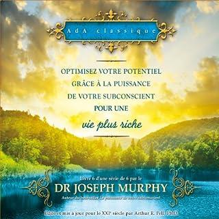 Couverture de Optimisez votre potentiel grâce à la puissance de votre subconscient pour une vie plus riche