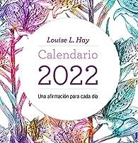 Calendario Louise Hay 2022 par Louise Hay