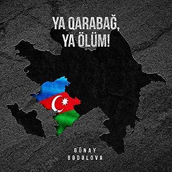Ya Qarabağ, Ya Ölüm