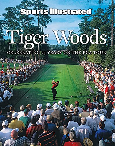 Sports Illustrated Tiger Woods: Celebrating 25 Years on the PGA Tour