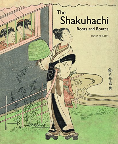 The Shakuhachi: Roots and Routes