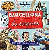 Barcellona da scoprire. Segreti, storie e tante altre curiosità