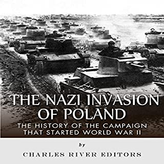 The Nazi Invasion of Poland: The History of the Campaign That Started World War II audiobook cover art