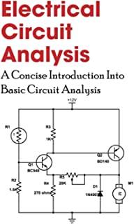 Electrical Circuit Analysis: A Concise Introduction Into Basic Circuit Analysis: Circuit Engineering