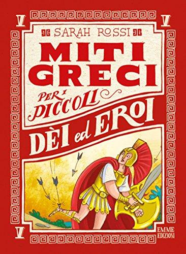 Dei ed eroi. Miti greci per i piccoli (Vol. 5)