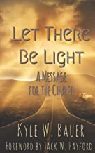 Let There Be Light: A Message for the Church