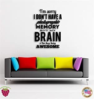 Nice-One Vinyl Removable Wall Stickers Mural Decal I'm Sorry I Don't Have A Photographie Memory But My Brain is Too Busy Being Awesome for Living Room Bedroom