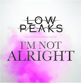 I'm Not Alright [Explicit]