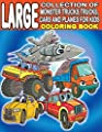 Large Collection of Monster Trucks, Trucks, Cars And Planes For Kids Coloring Book: For Boys and Girls Who Love Amazing Vehicles - Ages 3-5, 4-8 (160 Full Pages )