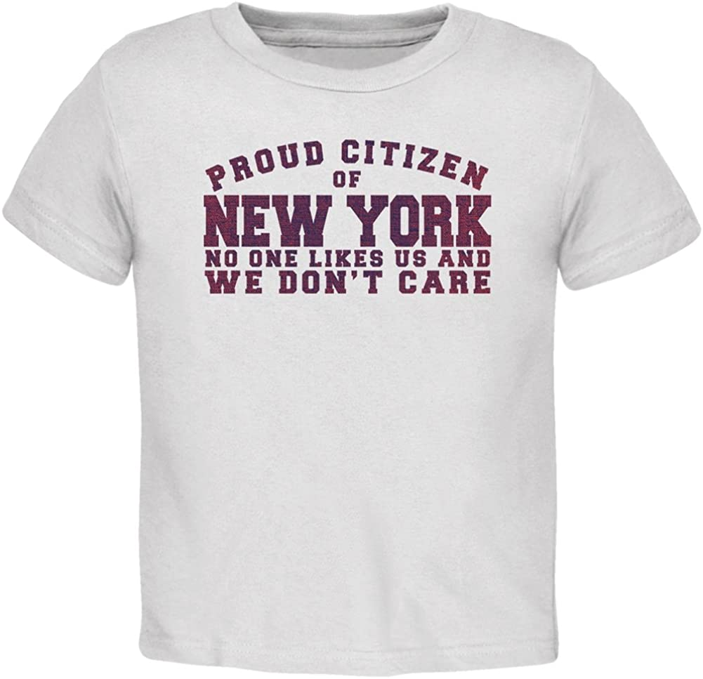 Proud No One Likes New York White Toddler T-Shirt