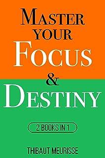 Master Your Focus & Destiny: 2 Books in 1